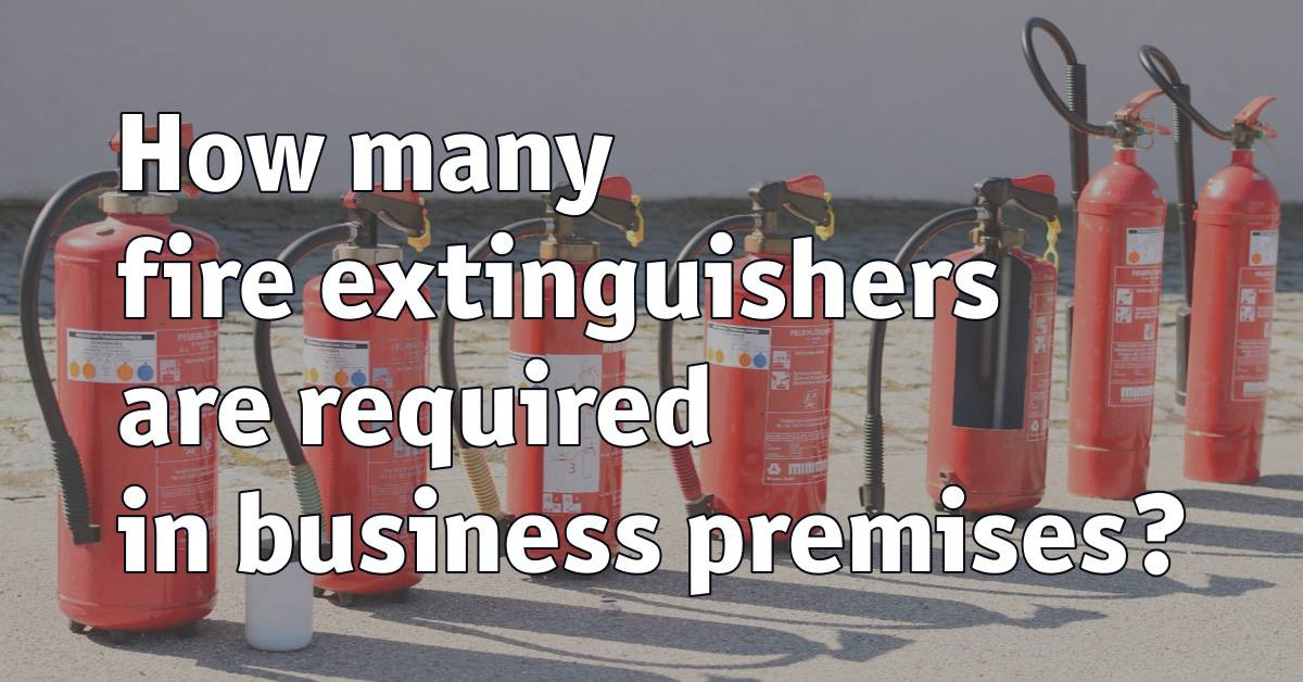 How many fire extinguishers are required in business premises