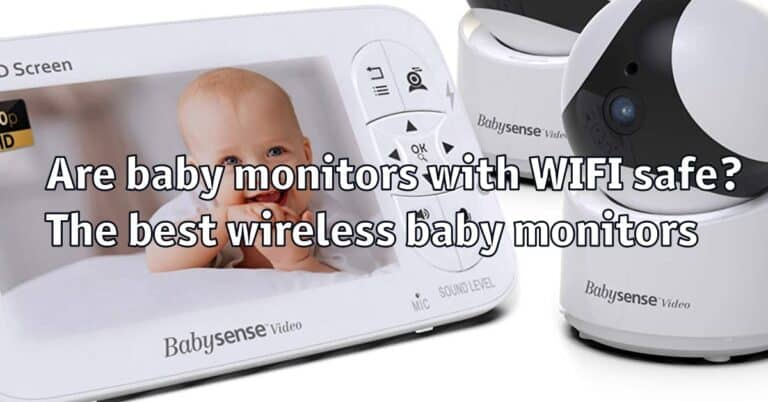 Are baby monitors with WIFI safe? The best wireless baby monitors