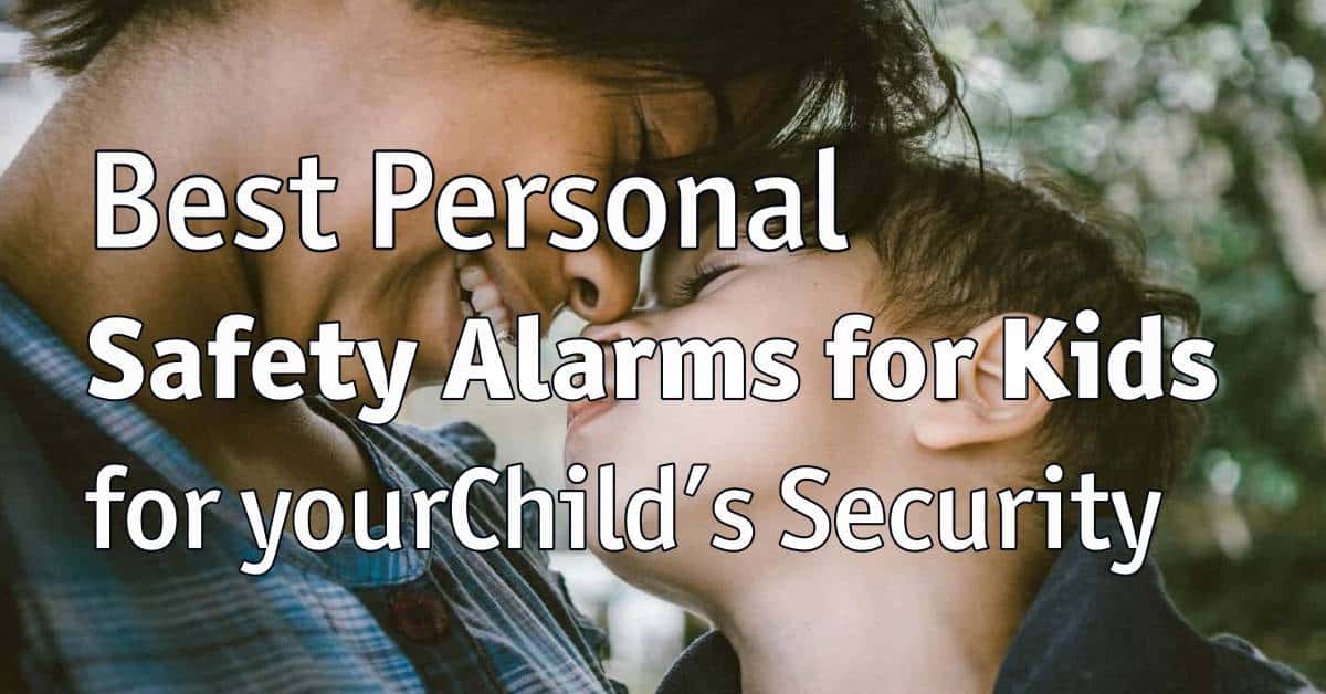 Best Personal Safety Alarms for Kids for your Child's Security