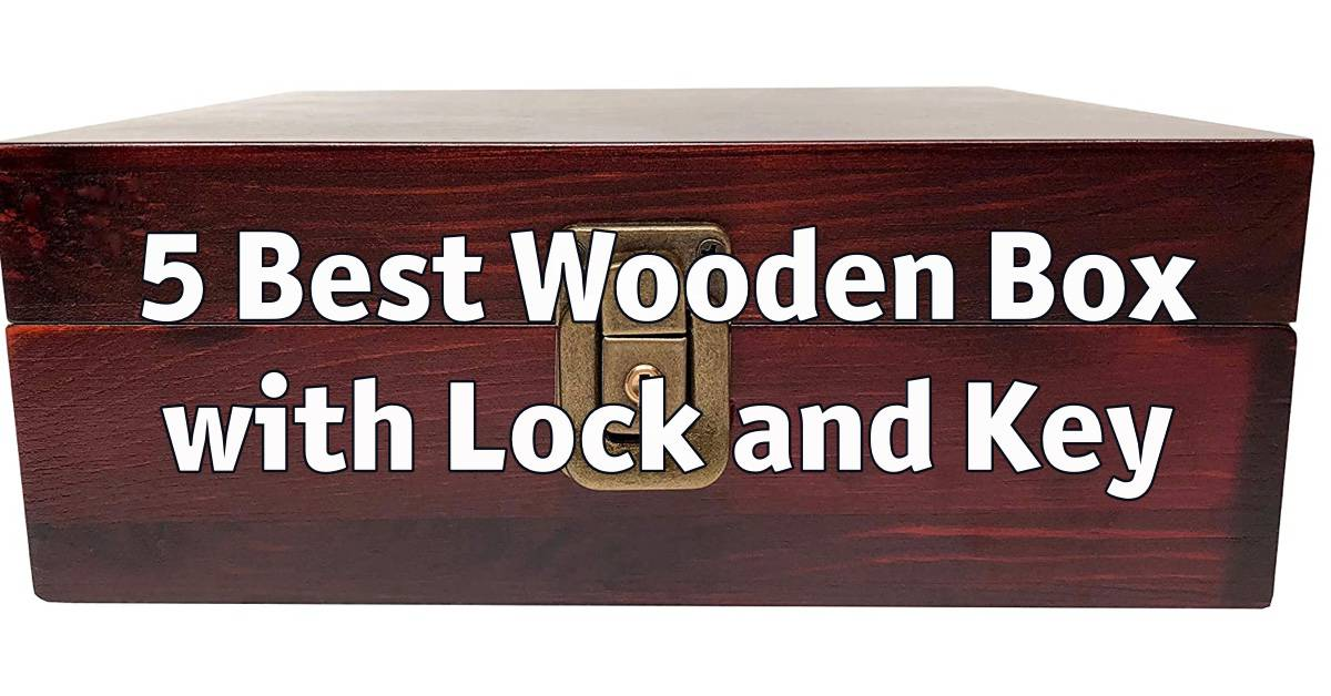 Best Wooden Box with Lock and Key
