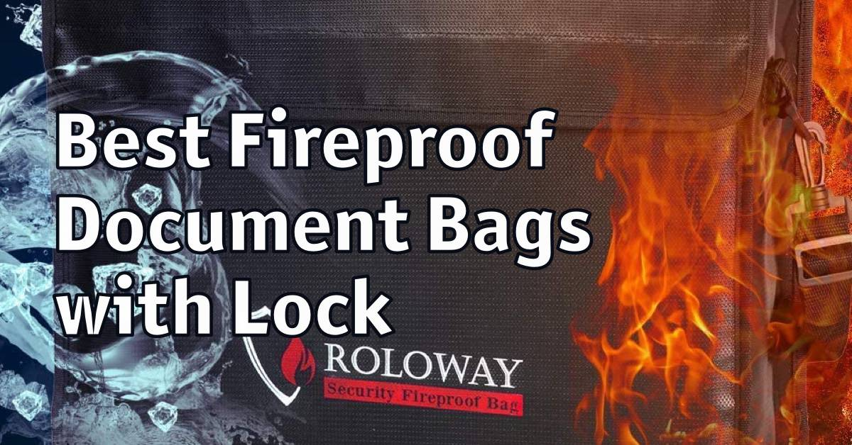5 Best Fireproof Document Bags with Lock