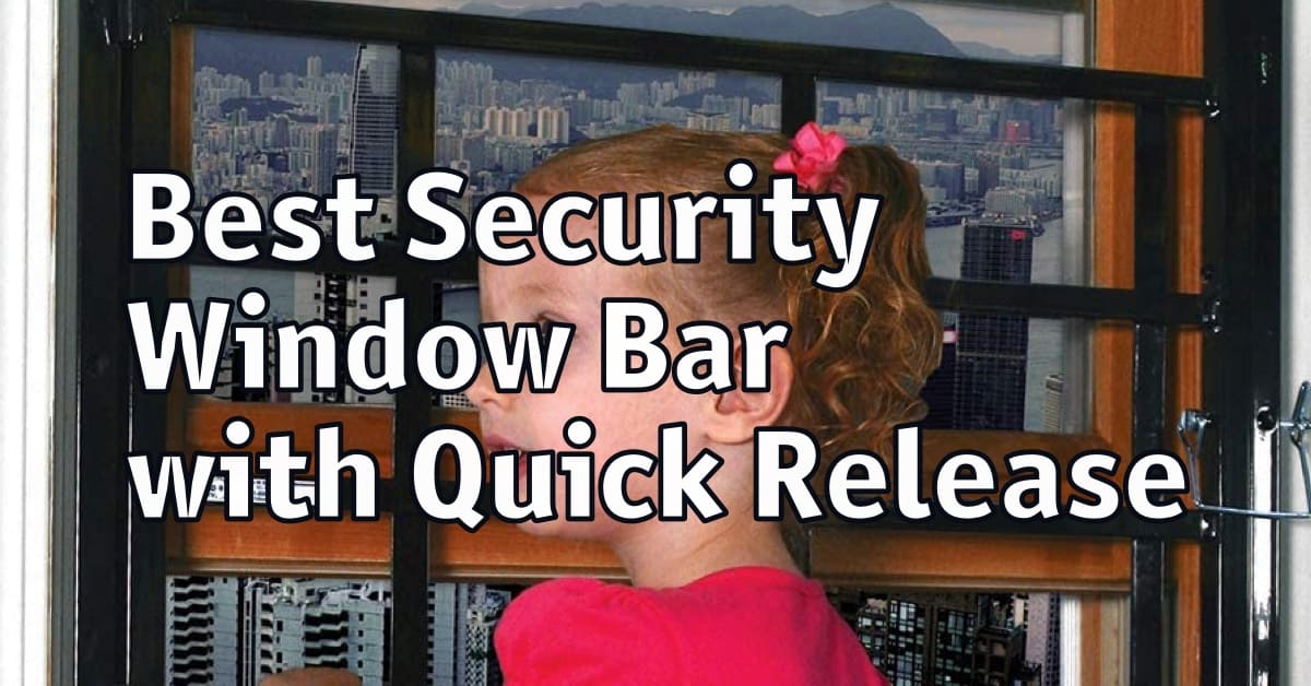 Best Security Window Bar with Quick Release
