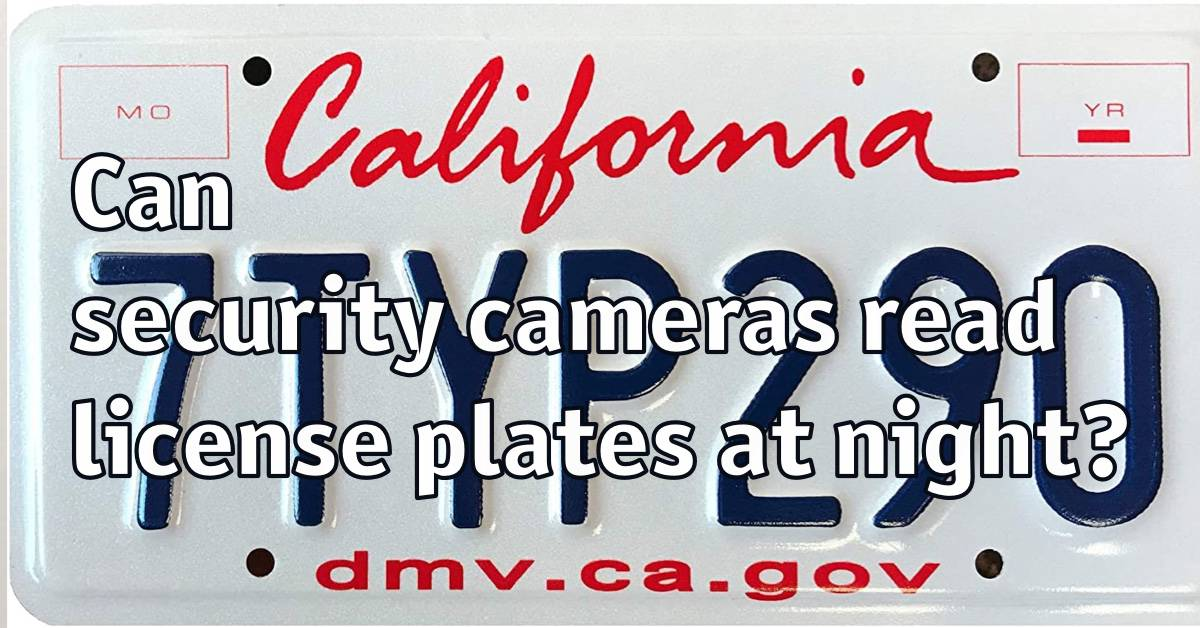 Can security cameras read license plates at night?