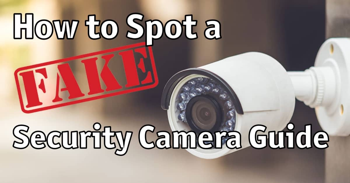 How to Spot a Fake Security Camera Guide
