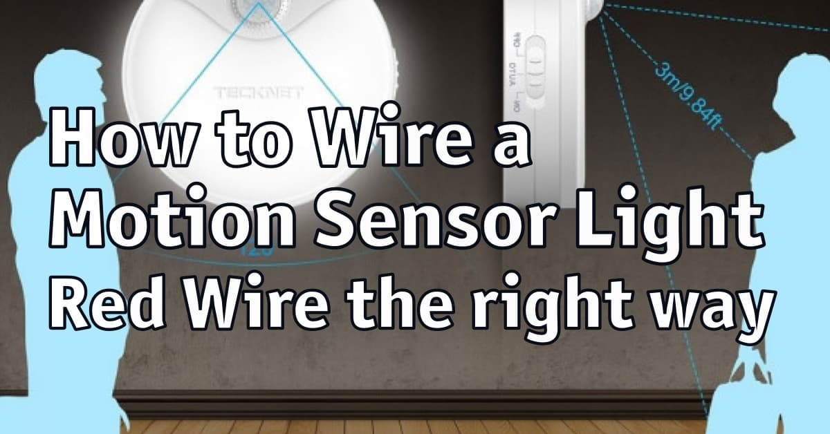 How to Wire a Motion Sensor Light Red Wire the right way