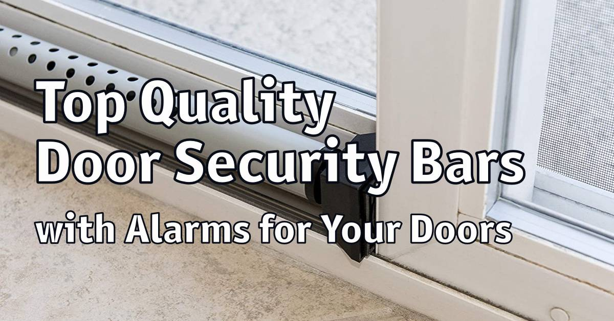 Top Quality Door Security Bars with Alarms for Your Doors