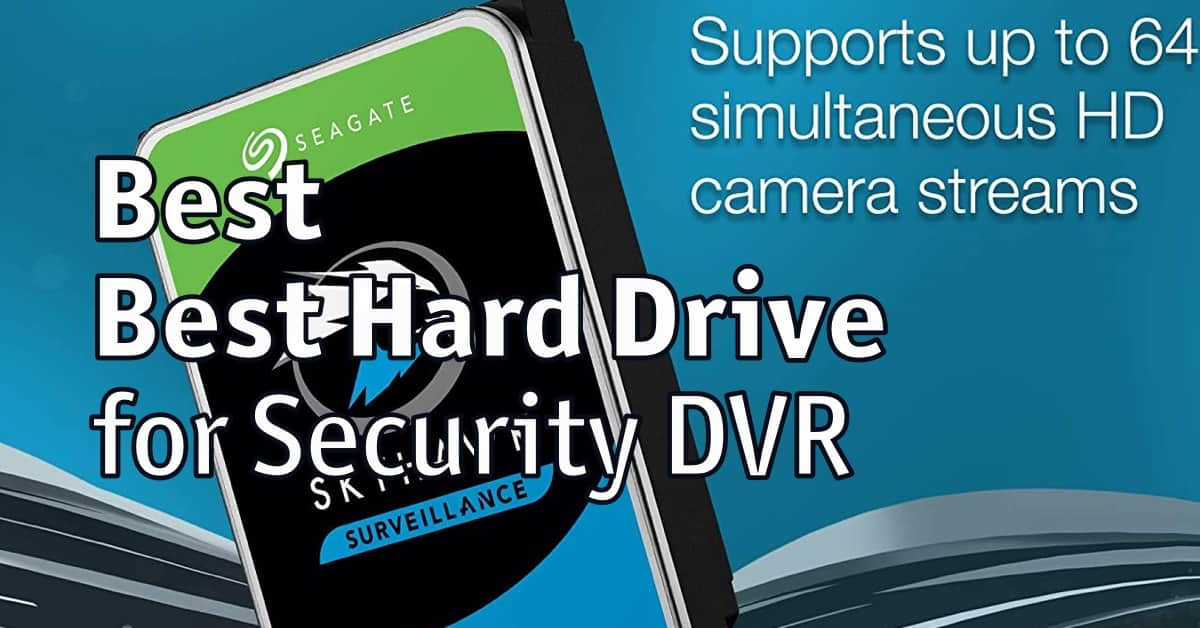 Best Hard Drive for Security DVR