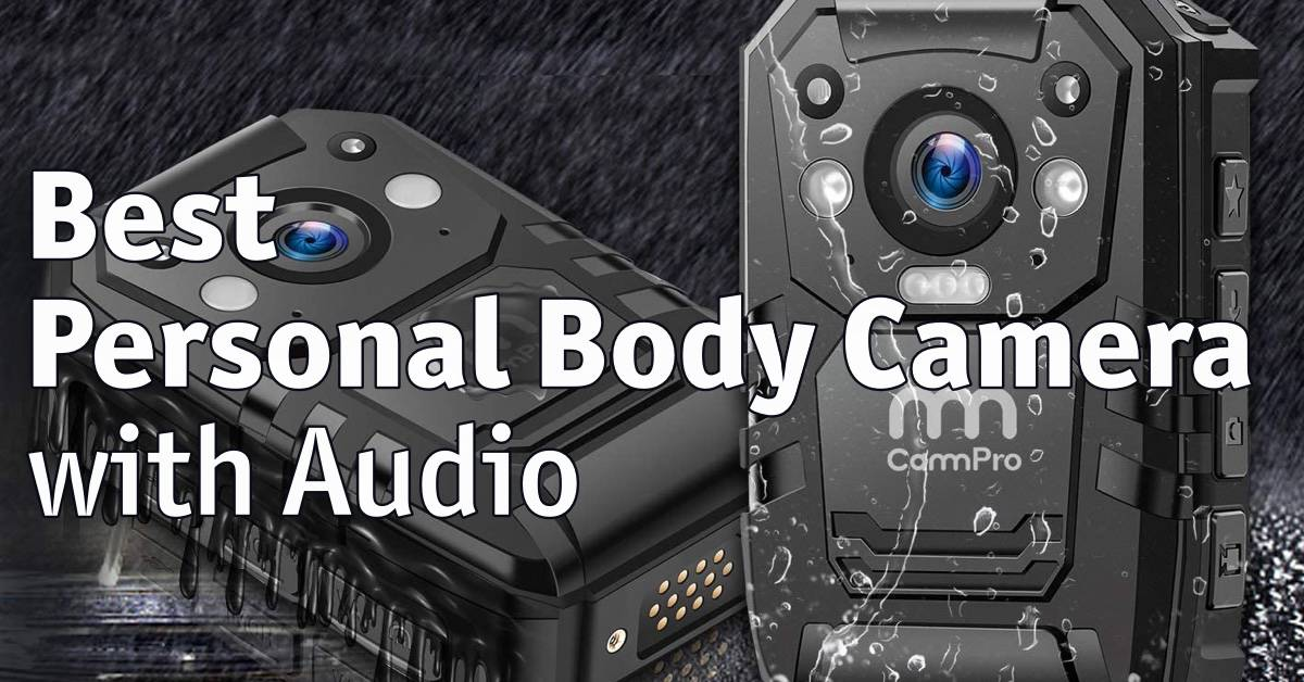 Best Personal Body Camera with Audio