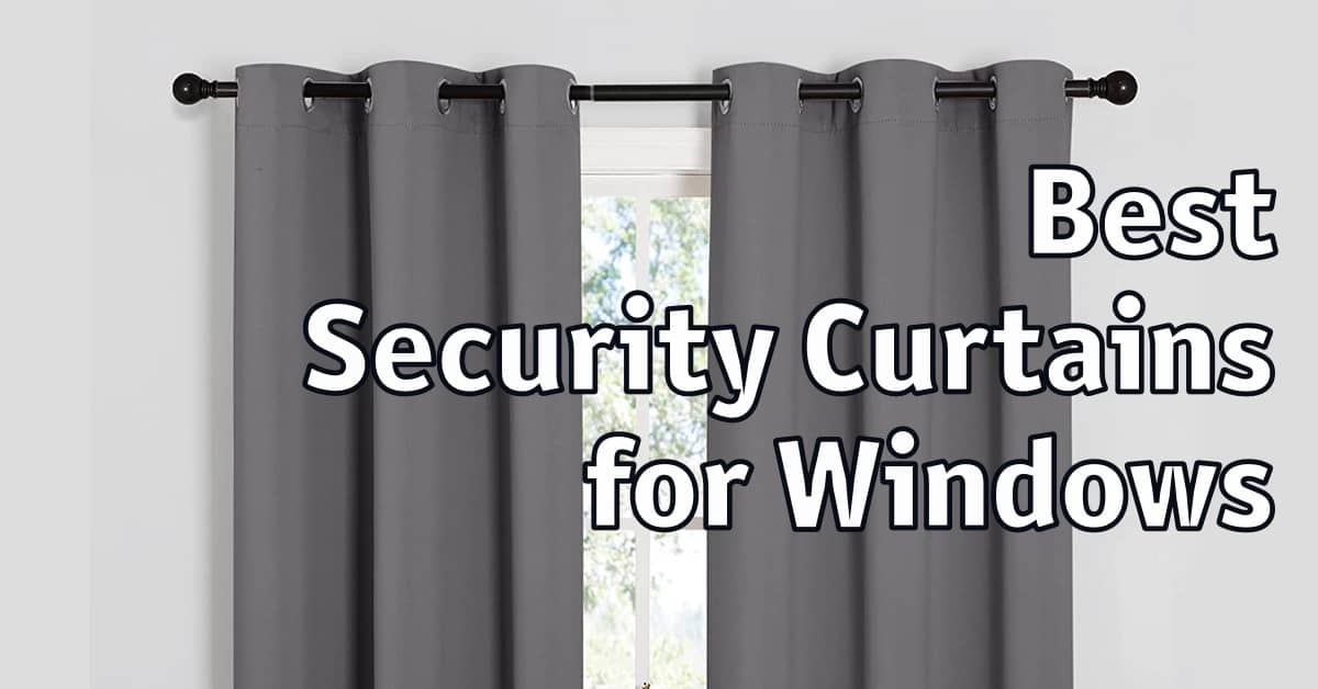 Best Security Curtains for Windows