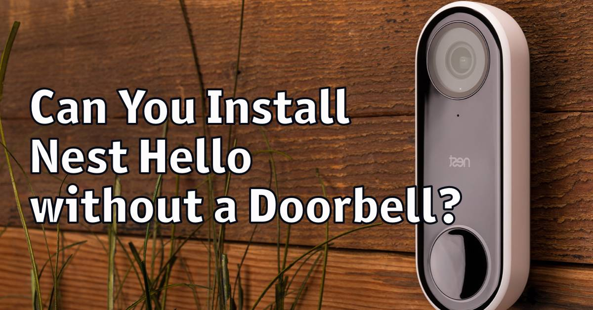 Can You Install Nest Hello without a Doorbell?