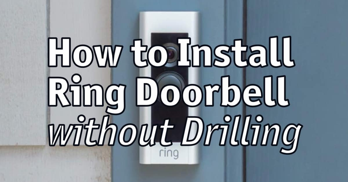 How to Install Ring Doorbell without Drilling