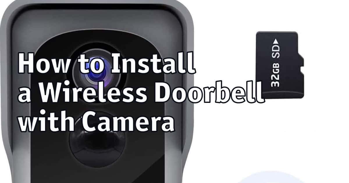 How to Install a Wireless Doorbell with Camera