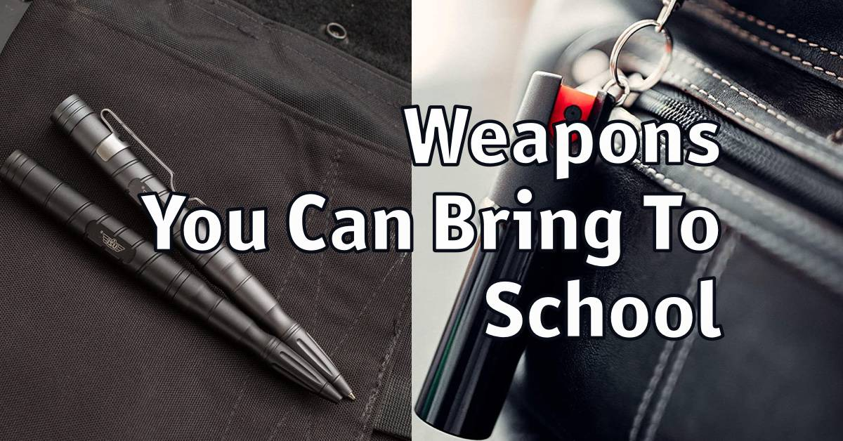 Weapons You Can Bring To School