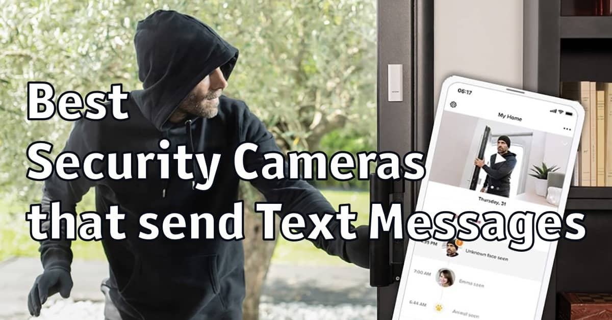 Best Security Cameras that send Text Messages