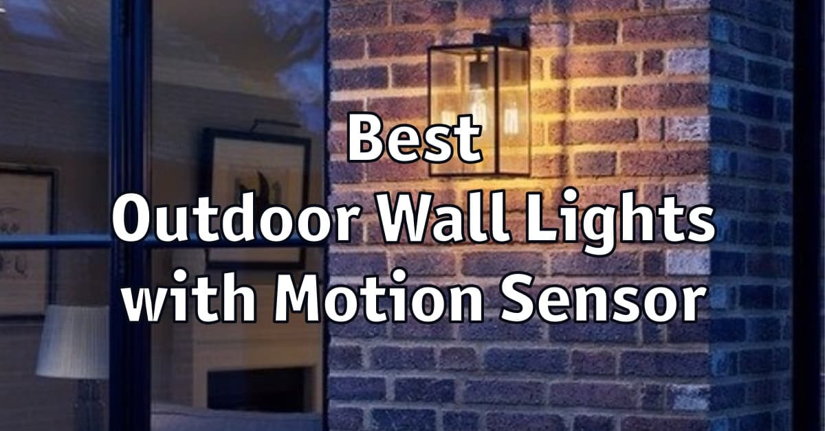 Best Outdoor Wall Lights with Motion Sensor
