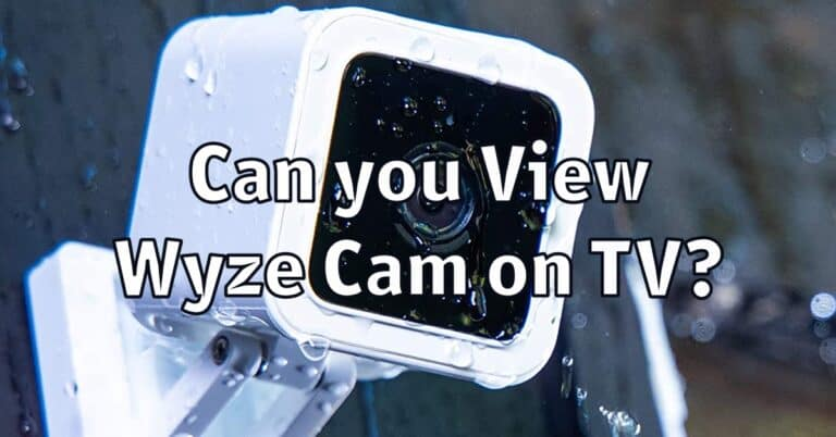 Can you View Wyze Cam on TV?