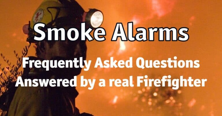 Smoke Alarms: Your Frequently Asked Questions Answered by a real Firefighter