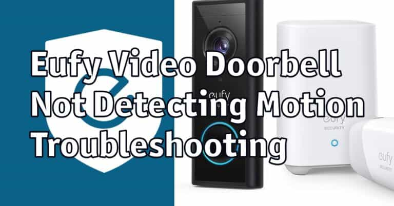Eufy Video Doorbell Not Detecting Motion (or incorrectly) - Troubleshooting