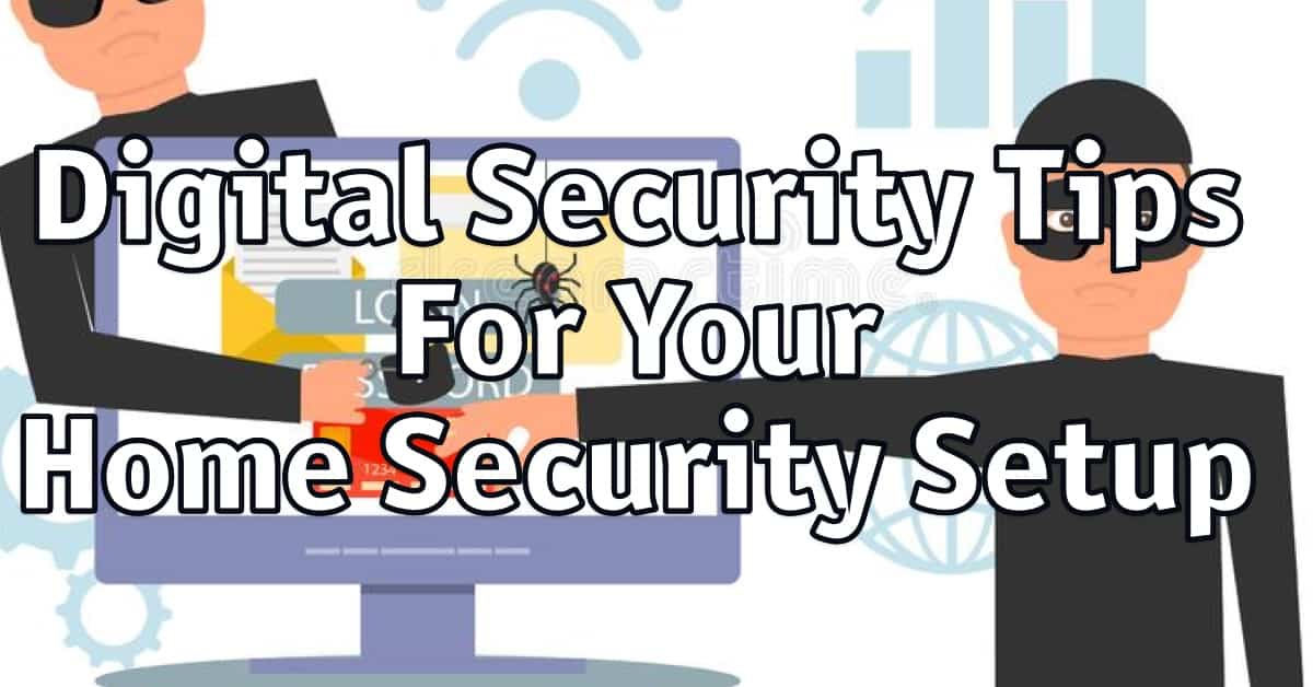 5 Essential Digital Security Tips That Will Impact Your Home Security Setup