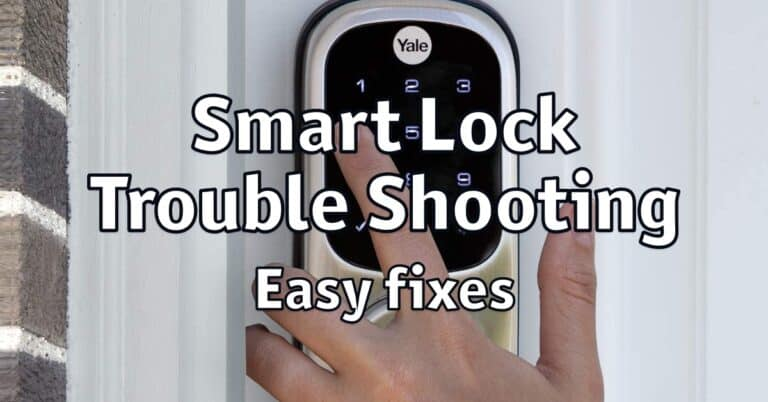 6 Easy Steps For Smart Lock Troubleshooting