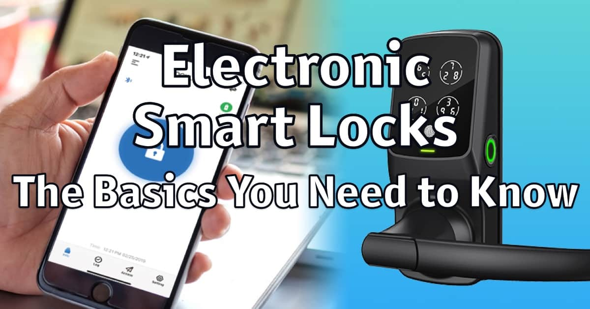 Electronic Smart Locks: The Basics You Need to Know