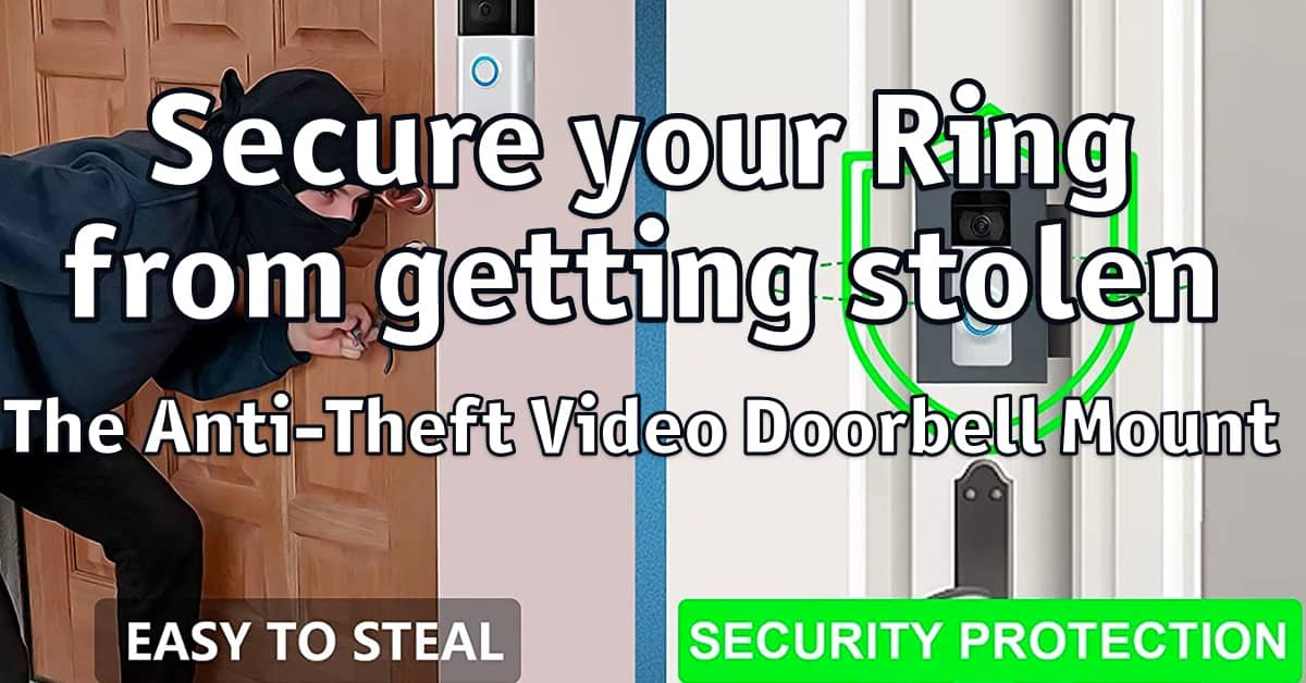 Secure your Ring from getting stolen with an Anti-Theft Video Doorbell Mount