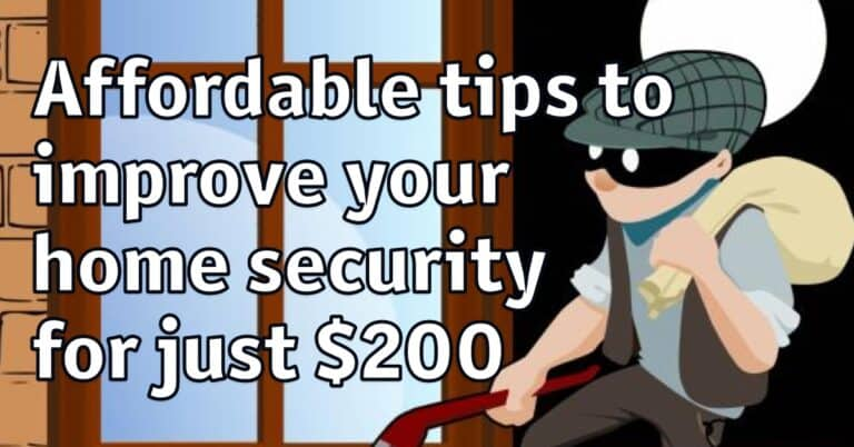 The best affordable tips to improve your home security massively for just $200