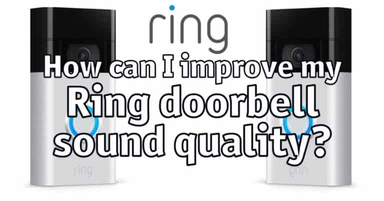 How can i improve my Ring doorbell sound quality?