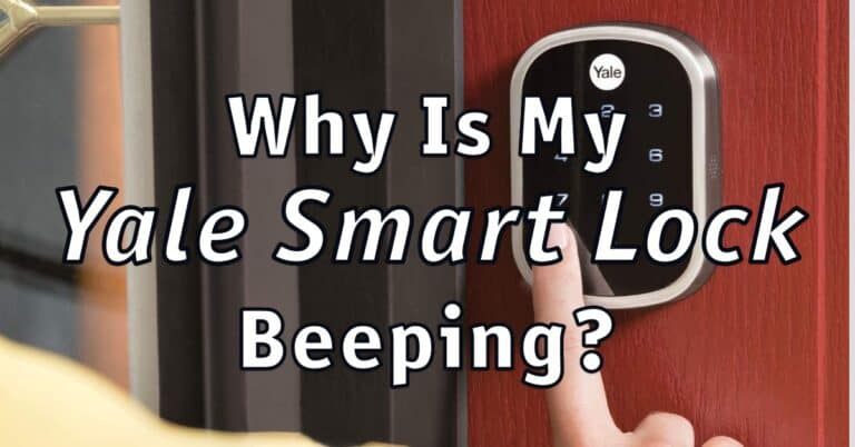 Why Is My Yale Smart Lock Beeping?
