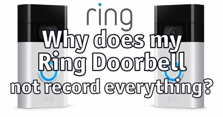 Why does my Ring Doorbell not record everything?
